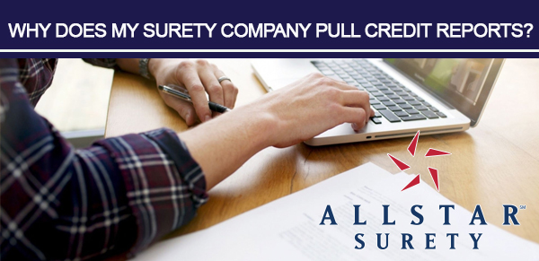Why does my surety company pull credit reports?